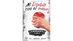 Al Diablo Con El Amor: Una Visión Sana Del Amor Imperfecto